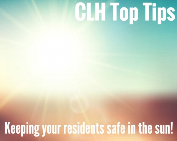 CLH Blog - Top Tips on keeping your residents cool in the summer!
